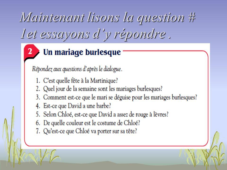 Maintenant lisons la question # 1et essayons d'y répondre .