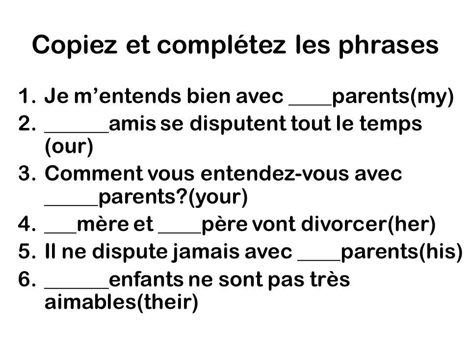 Copiez et complétez les phrases