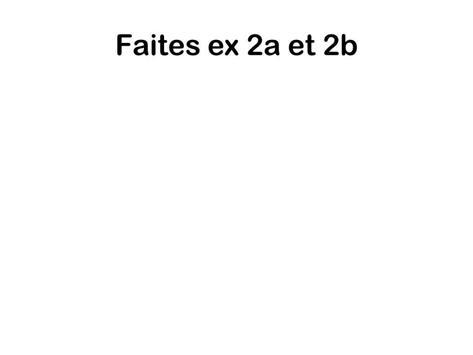 Faites ex 2a et 2b