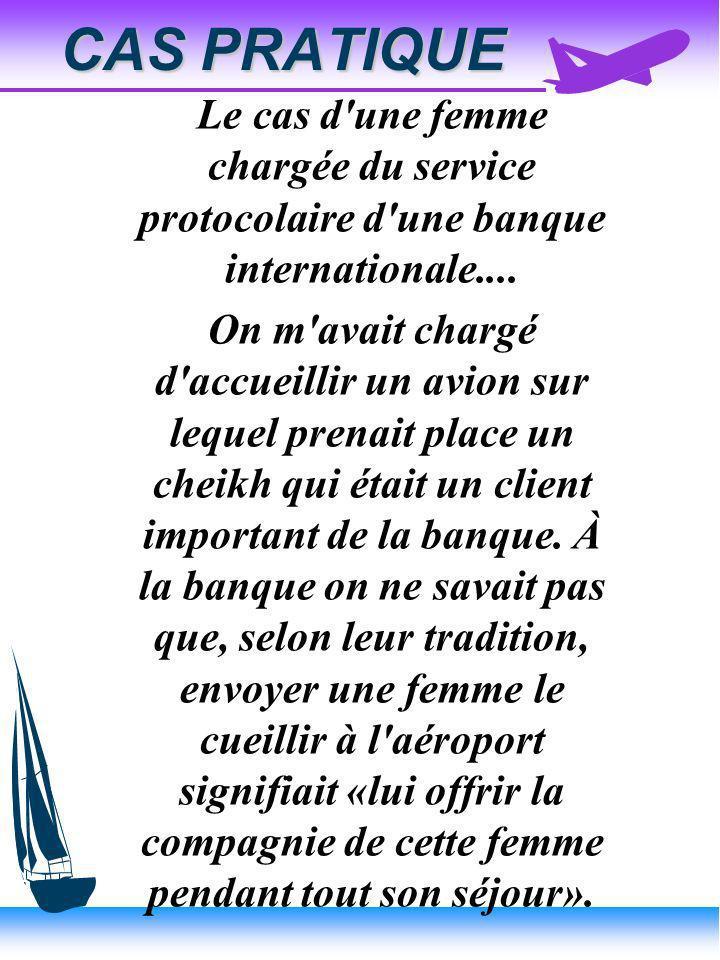 CAS PRATIQUE Le cas d une femme chargée du service protocolaire d une banque internationale....