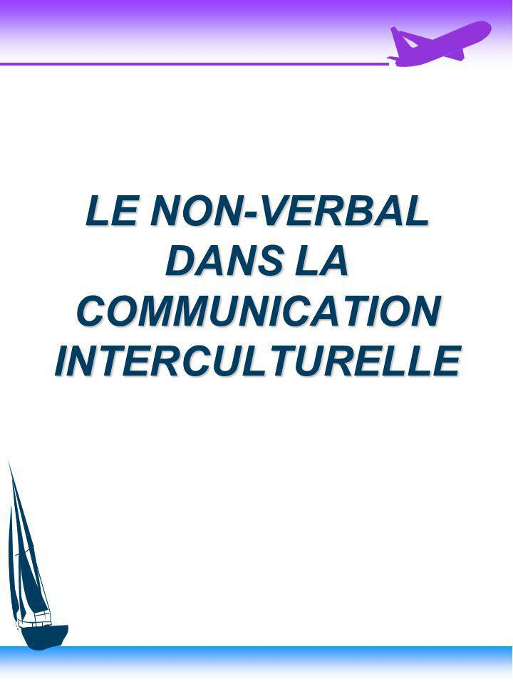 LE NON-VERBAL DANS LA COMMUNICATION INTERCULTURELLE
