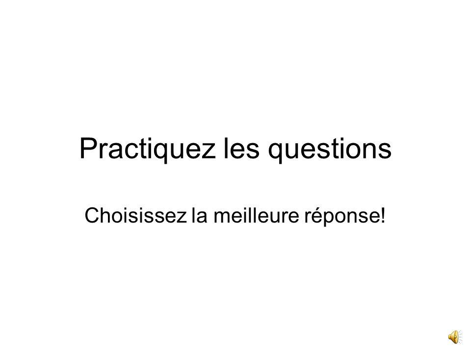 Practiquez les questions