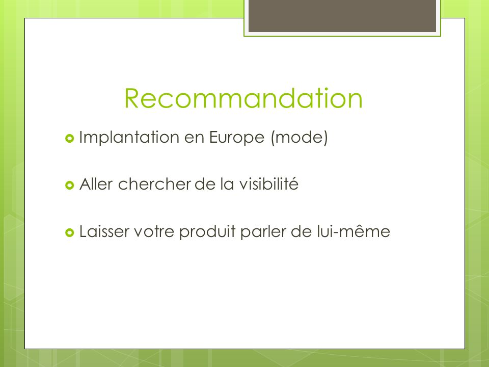 Recommandation Implantation en Europe (mode)
