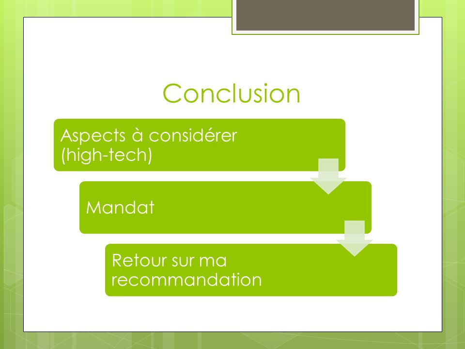 Conclusion Aspects à considérer (high-tech) Mandat