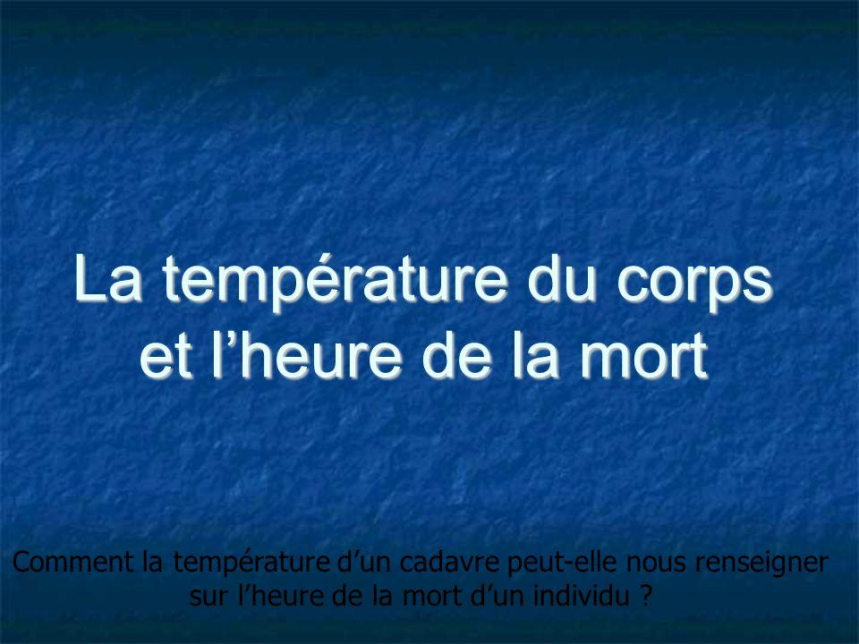 La température du corps et l'heure de la mort