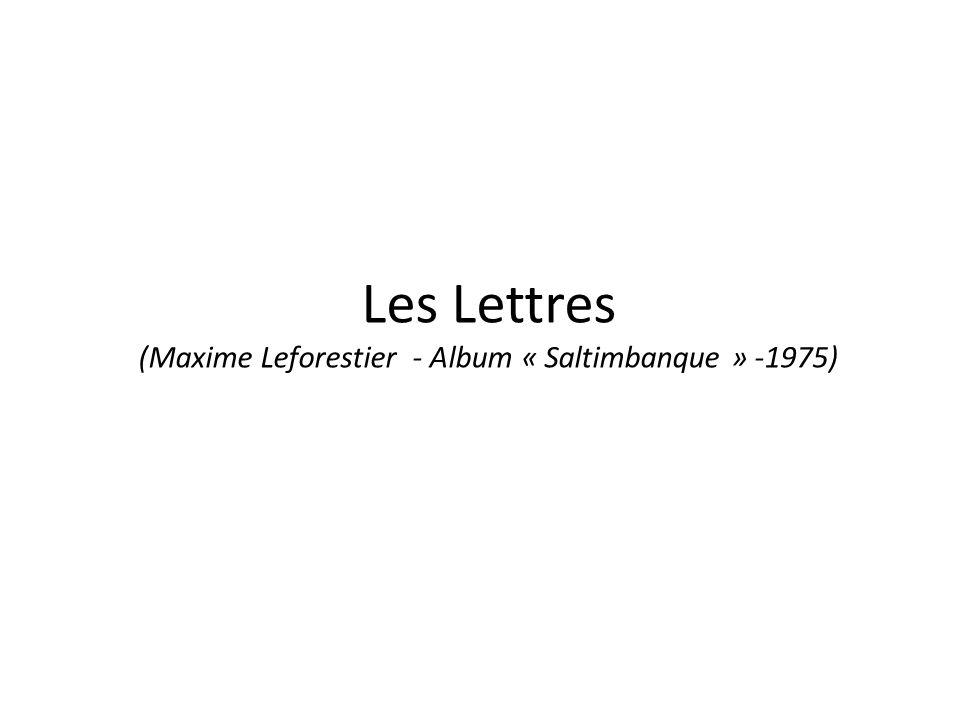 Les Lettres (Maxime Leforestier - Album « Saltimbanque » -1975)