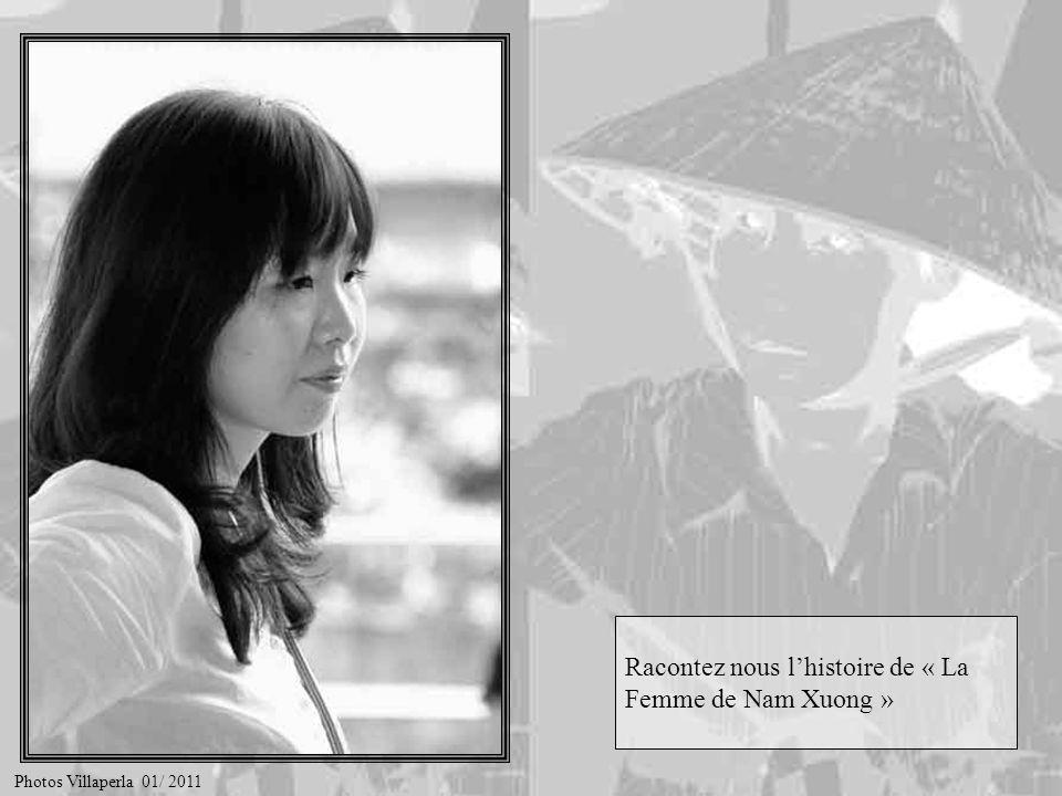 Racontez nous l'histoire de « La Femme de Nam Xuong »