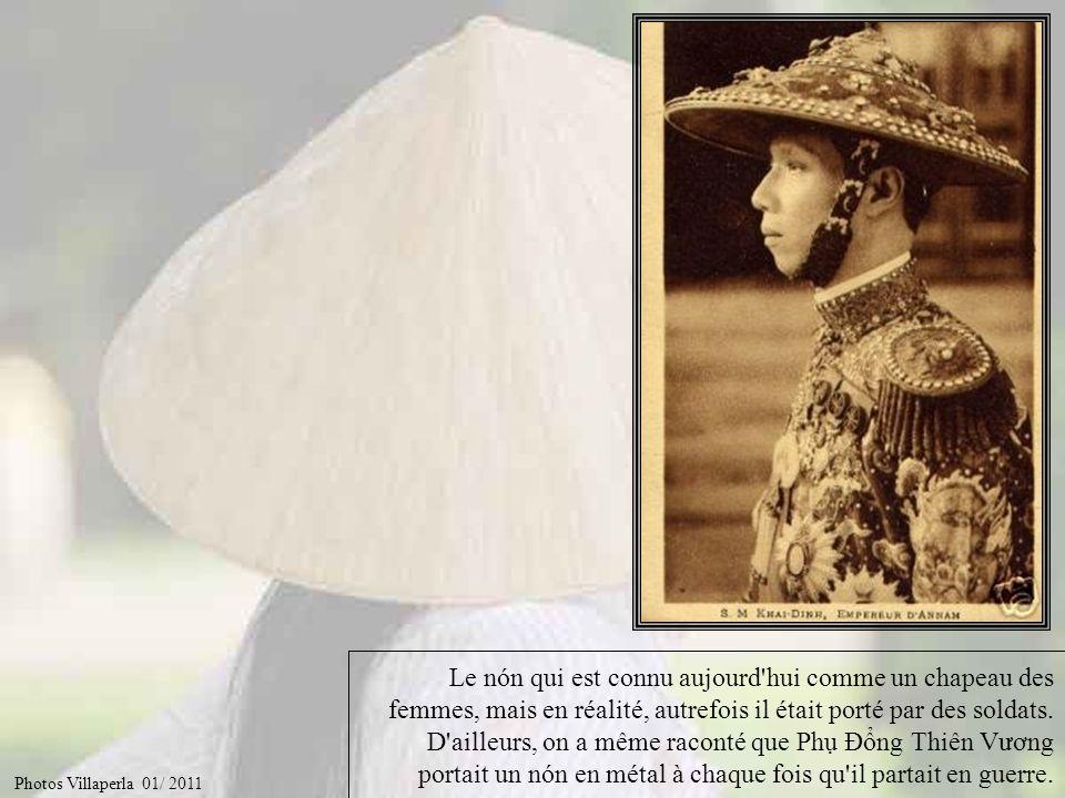 Le nón qui est connu aujourd hui comme un chapeau des femmes, mais en réalité, autrefois il était porté par des soldats. D ailleurs, on a même raconté que Phụ Đổng Thiên Vương portait un nón en métal à chaque fois qu il partait en guerre.