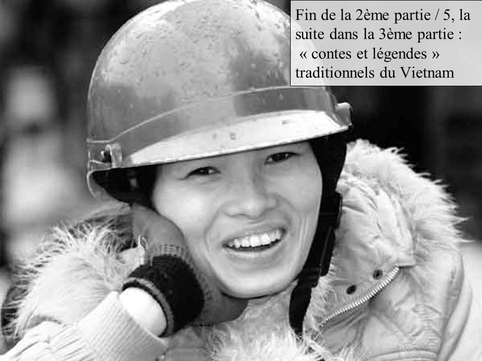 Fin de la 2ème partie / 5, la suite dans la 3ème partie : « contes et légendes » traditionnels du Vietnam
