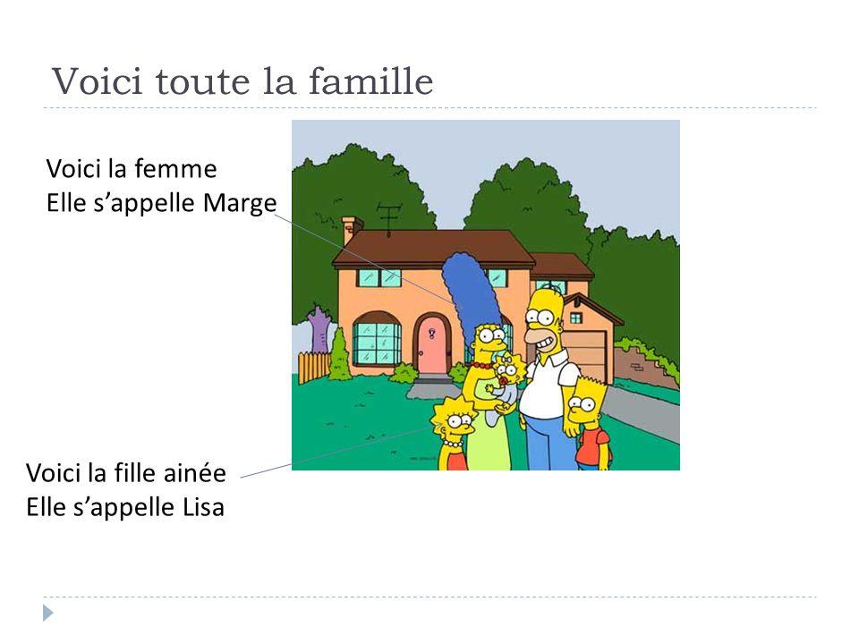 Voici toute la famille Voici la femme Elle s'appelle Marge