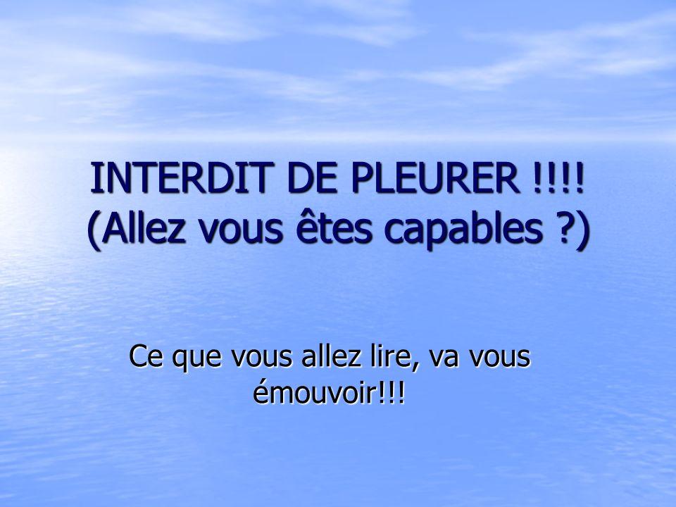 INTERDIT DE PLEURER !!!! (Allez vous êtes capables )