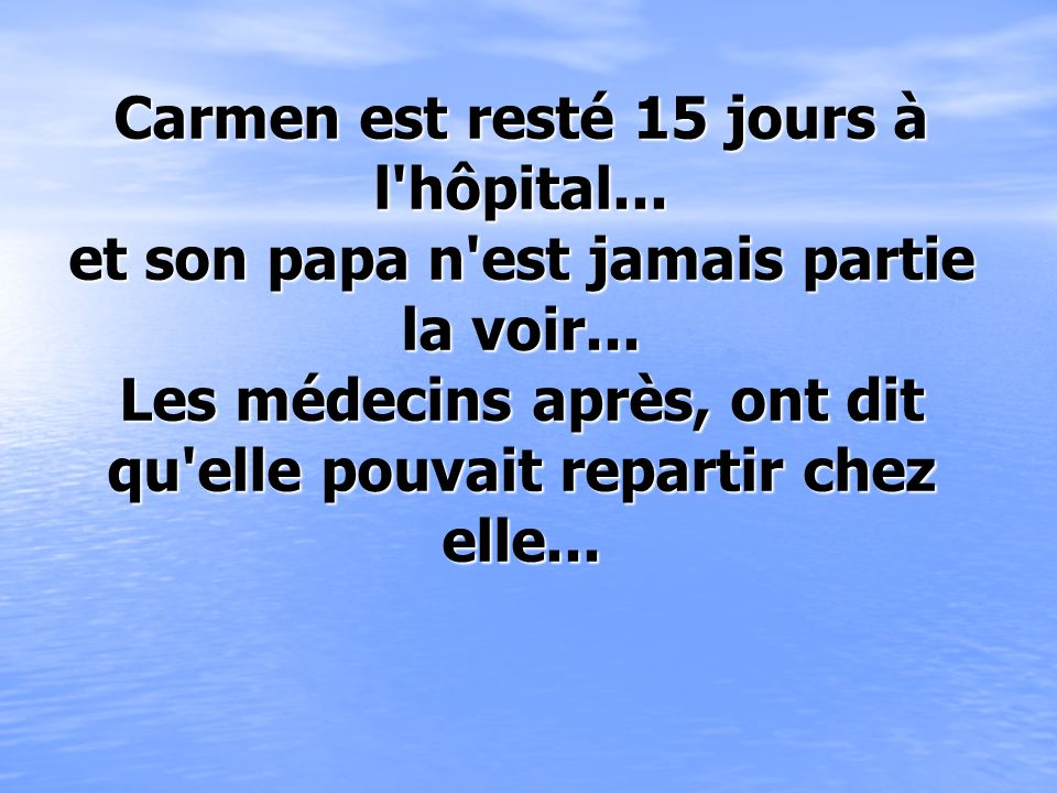 Carmen est resté 15 jours à l hôpital