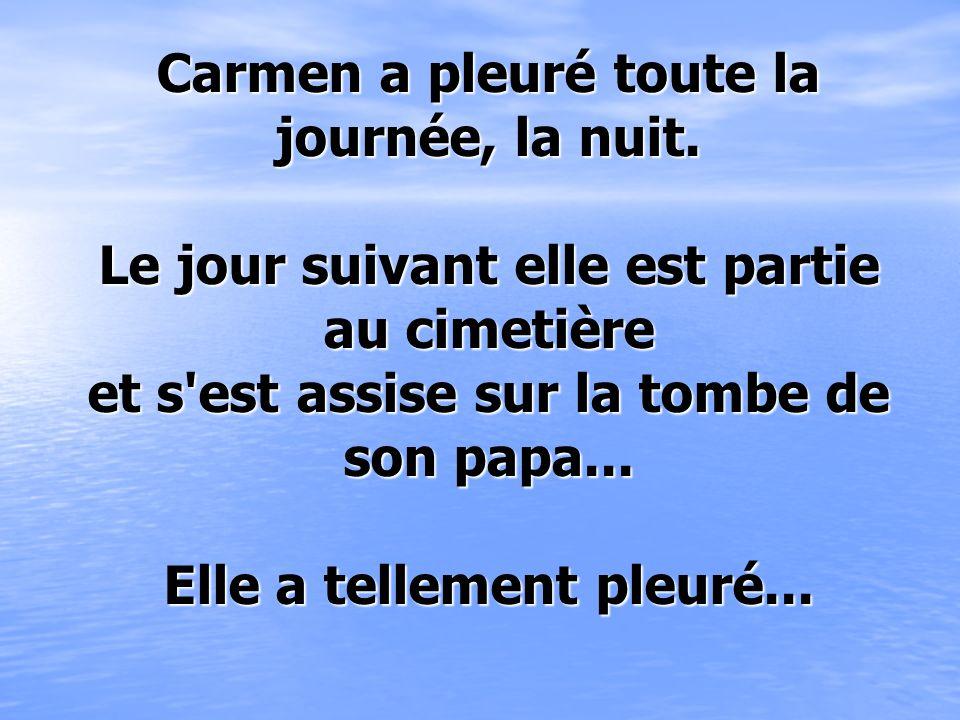 Carmen a pleuré toute la journée, la nuit