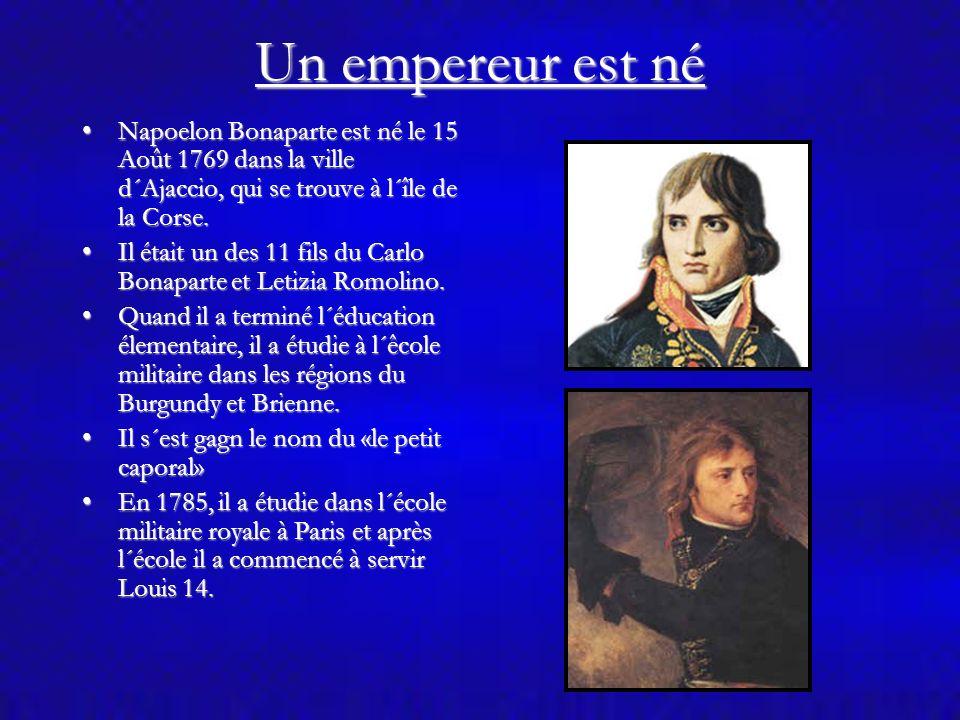Un empereur est né Napoelon Bonaparte est né le 15 Août 1769 dans la ville d´Ajaccio, qui se trouve à l´île de la Corse.