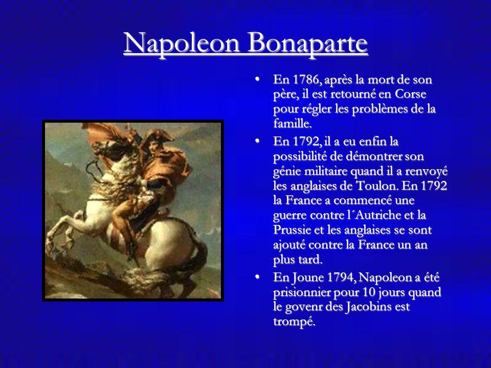 Napoleon Bonaparte En 1786, après la mort de son père, il est retourné en Corse pour régler les problèmes de la famille.