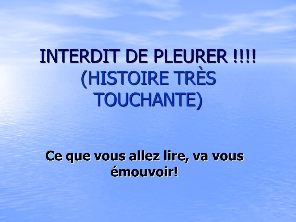 INTERDIT DE PLEURER !!!! (HISTOIRE TRÈS TOUCHANTE)