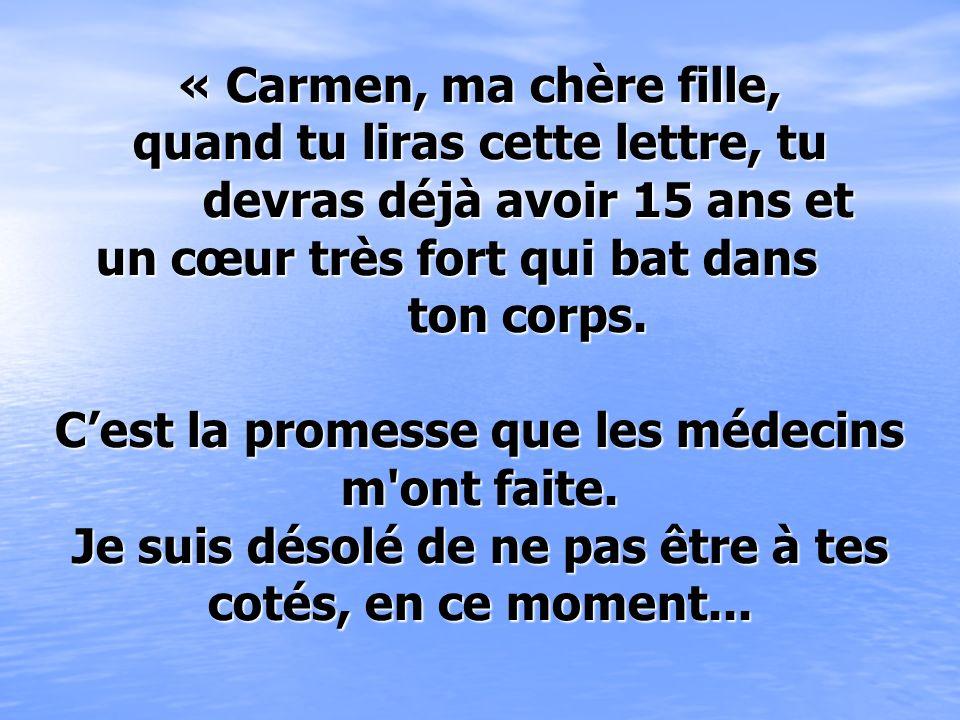 « Carmen, ma chère fille, quand tu liras cette lettre, tu