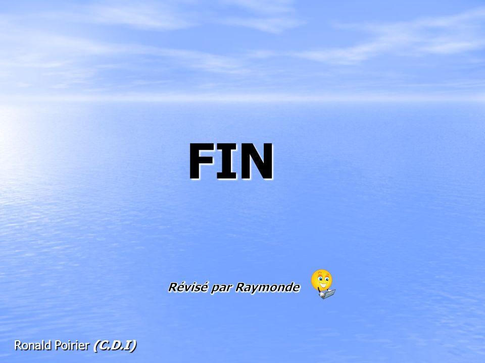 FIN Révisé par Raymonde Ronald Poirier (C.D.I)