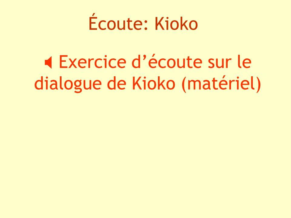  Exercice d'écoute sur le dialogue de Kioko (matériel)