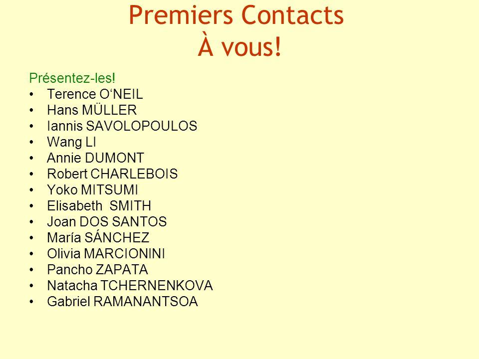 Premiers Contacts À vous!