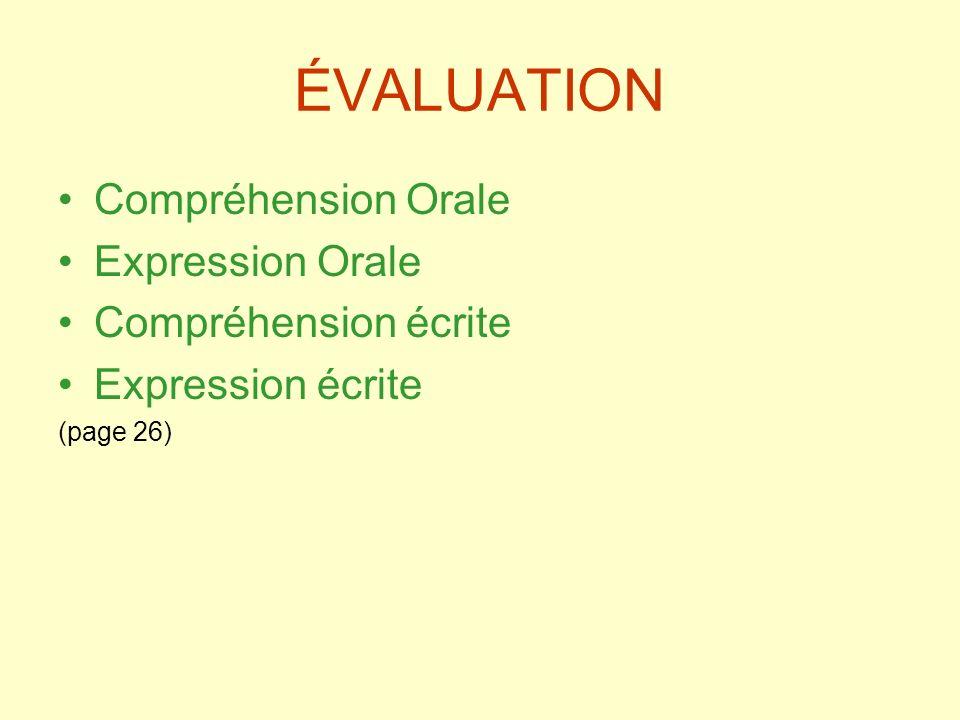 ÉVALUATION Compréhension Orale Expression Orale Compréhension écrite