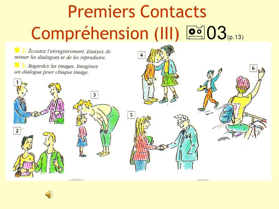 Premiers Contacts Compréhension (III) 03(p.13)