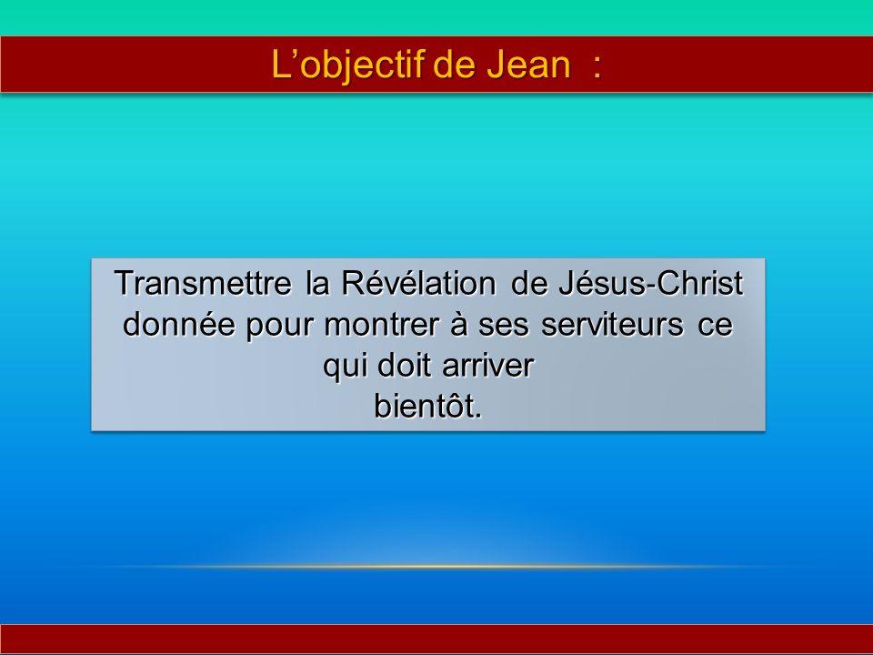 L'objectif de Jean : Transmettre la Révélation de Jésus‐Christ
