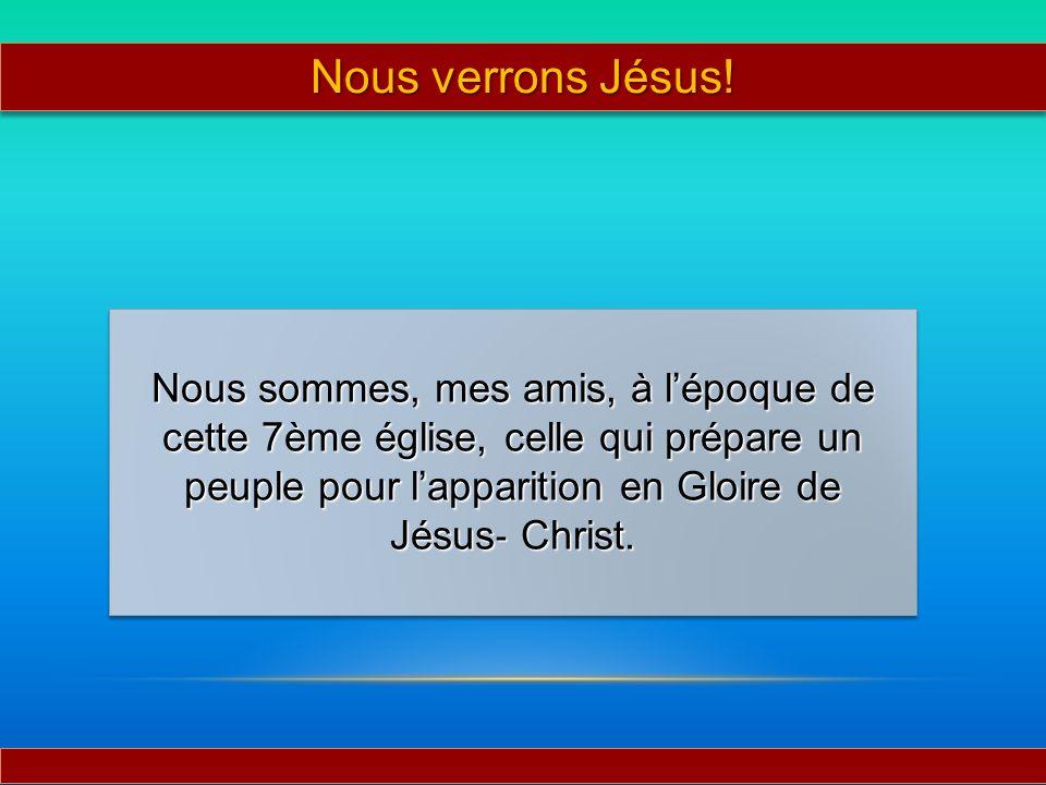 Nous verrons Jésus.