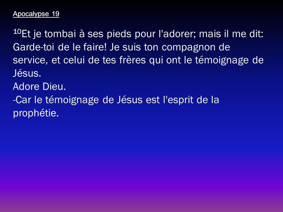 -Car le témoignage de Jésus est l esprit de la prophétie.