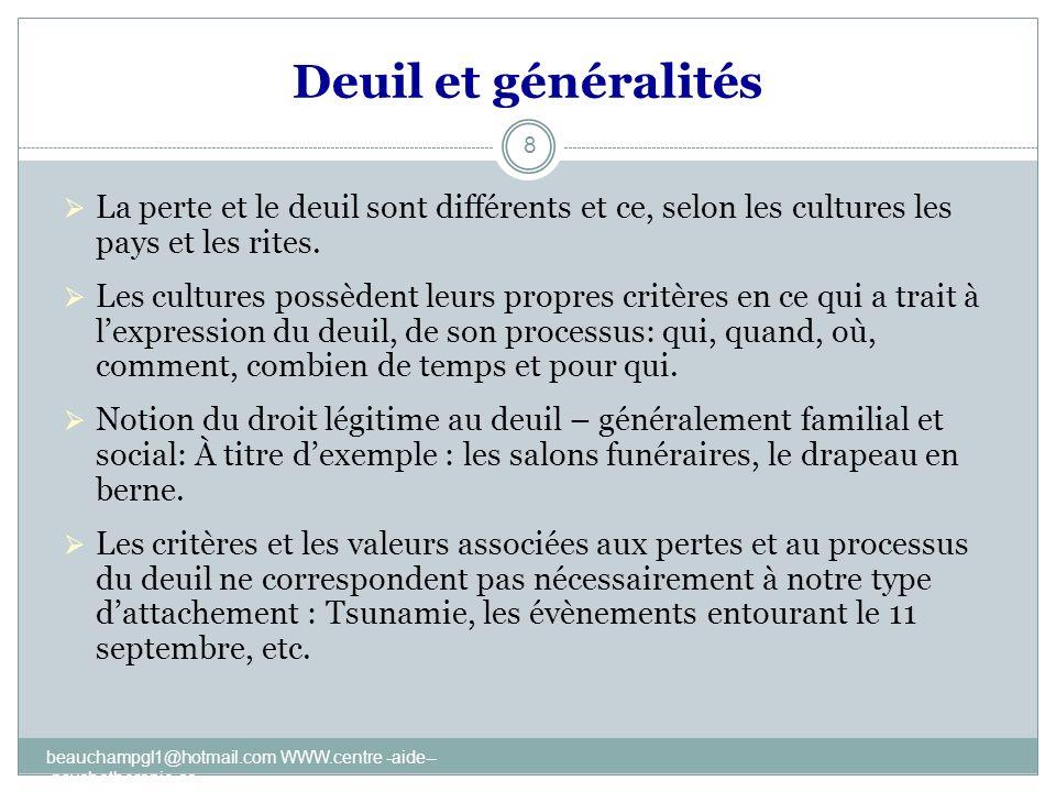Deuil et généralités La perte et le deuil sont différents et ce, selon les cultures les pays et les rites.