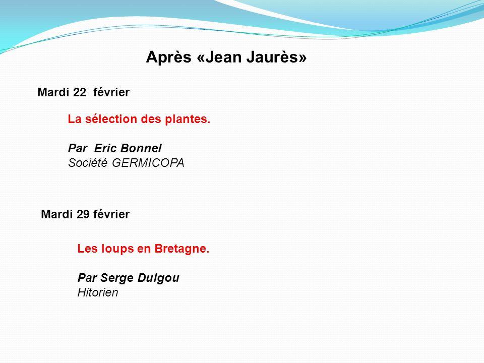 Après «Jean Jaurès» Mardi 22 février La sélection des plantes.