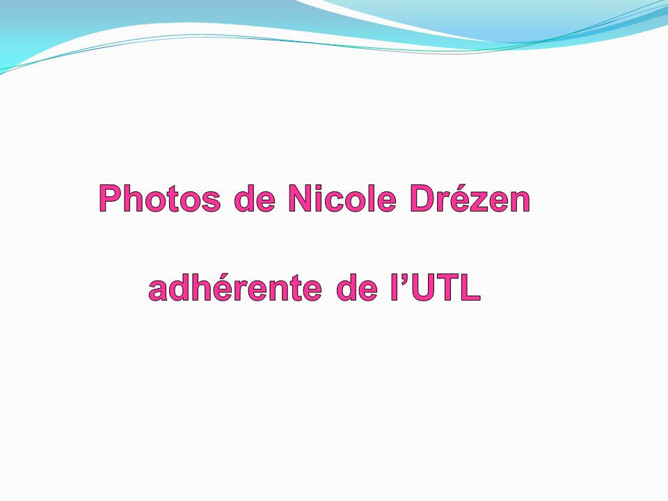 Photos de Nicole Drézen
