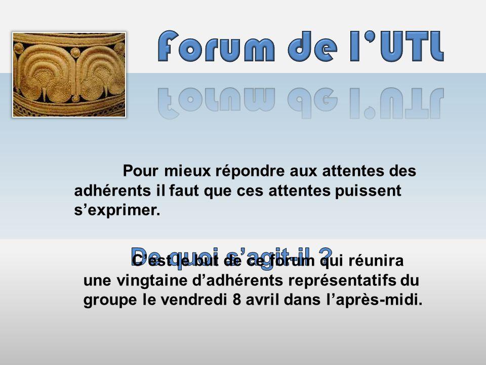 Forum de l'UTL De quoi s'agit-il
