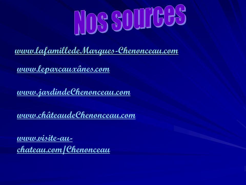 Nos sources www.lafamilledeMarques-Chenonceau.com