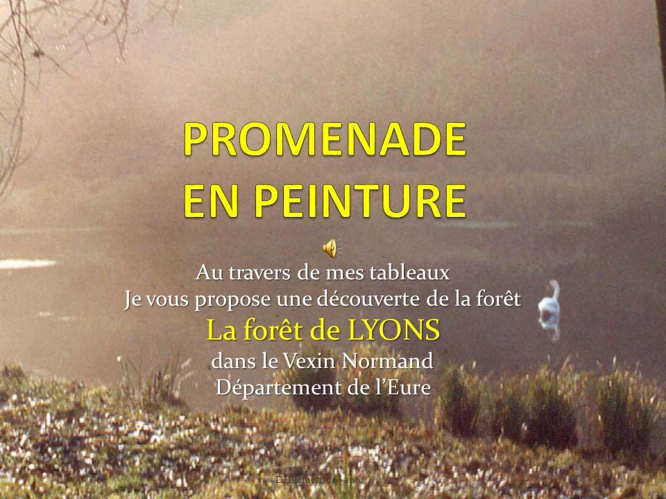 PROMENADE EN PEINTURE La forêt de LYONS Au travers de mes tableaux