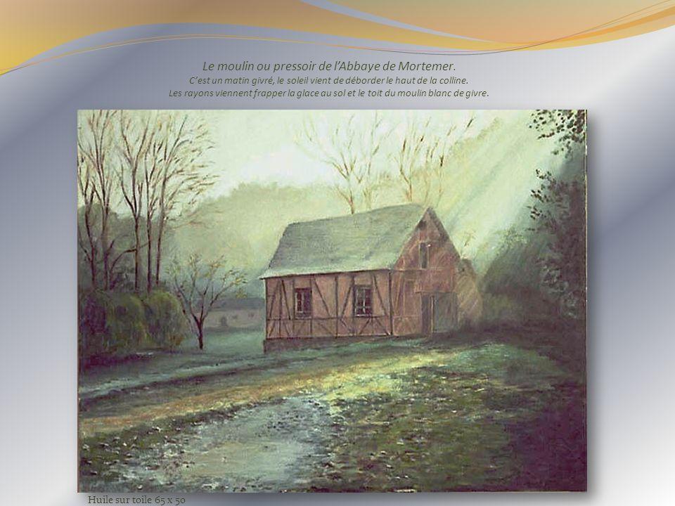 Le moulin ou pressoir de l'Abbaye de Mortemer