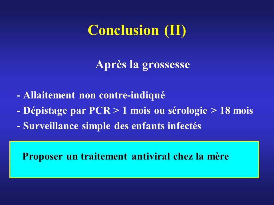 Conclusion (II) Après la grossesse - Allaitement non contre-indiqué