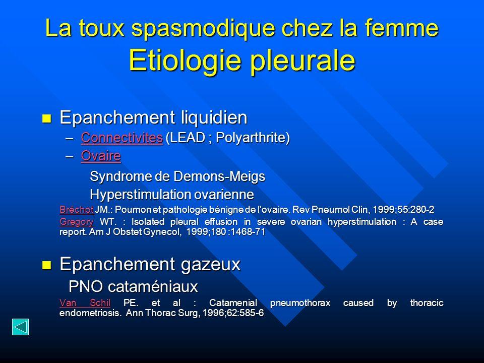 La toux spasmodique chez la femme Etiologie pleurale