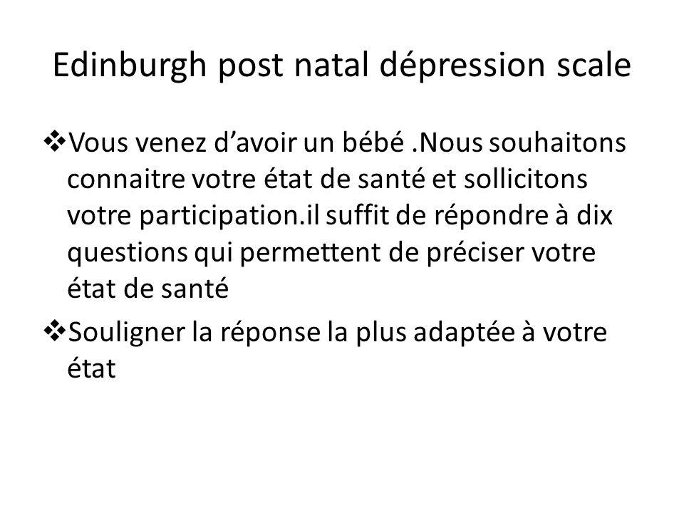 Edinburgh post natal dépression scale