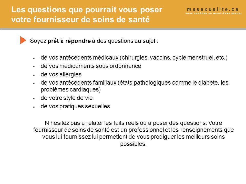Les questions que pourrait vous poser votre fournisseur de soins de santé