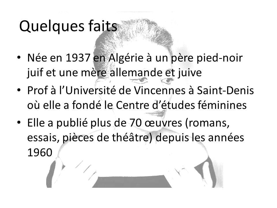 Quelques faits Née en 1937 en Algérie à un père pied-noir juif et une mère allemande et juive.