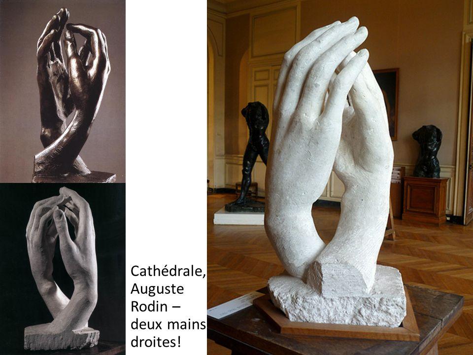 Cathédrale, Auguste Rodin – deux mains droites!