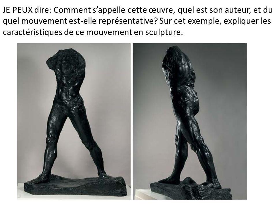 JE PEUX dire: Comment s'appelle cette œuvre, quel est son auteur, et du quel mouvement est-elle représentative Sur cet exemple, expliquer les caractéristiques de ce mouvement en sculpture.