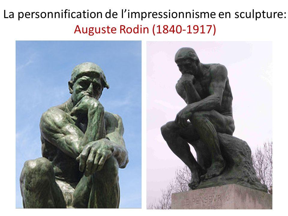 La personnification de l'impressionnisme en sculpture: Auguste Rodin (1840-1917)