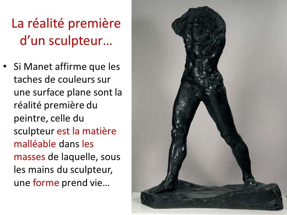 La réalité première d'un sculpteur…