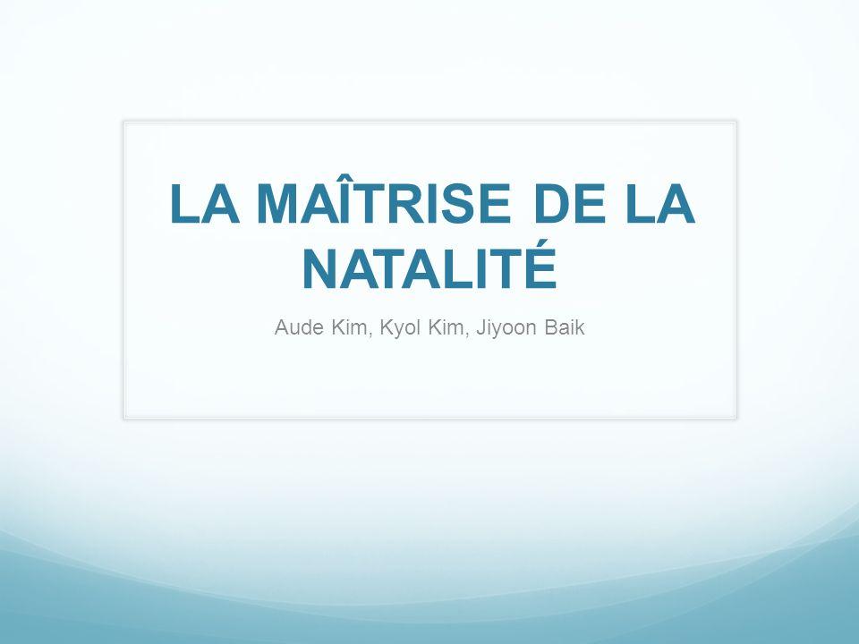 LA MAÎTRISE DE LA NATALITÉ