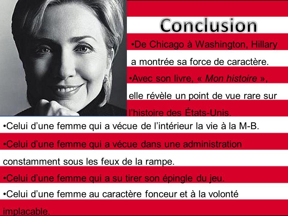 Conclusion De Chicago à Washington, Hillary a montrée sa force de caractère.