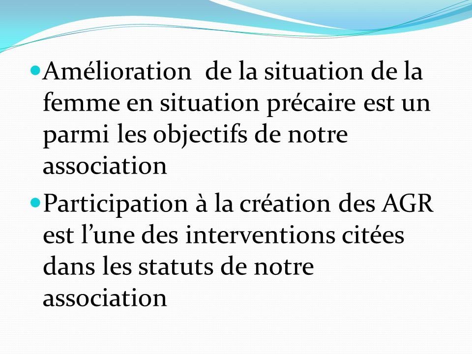 Amélioration de la situation de la femme en situation précaire est un parmi les objectifs de notre association