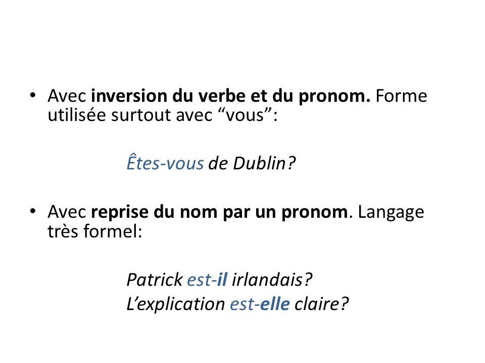 Avec inversion du verbe et du pronom