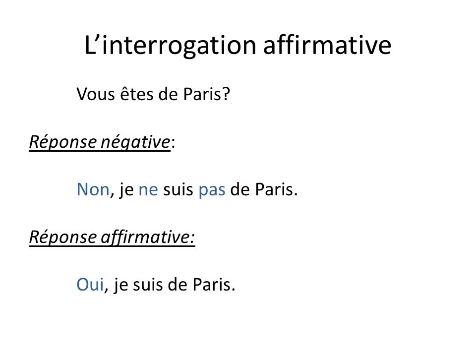 L'interrogation affirmative